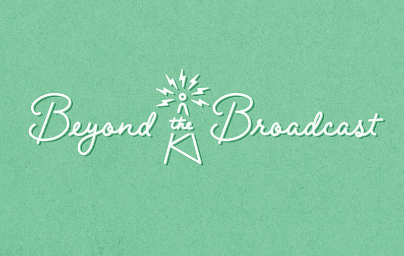 Beyond the Broadcast: An Attitude of Fortitude