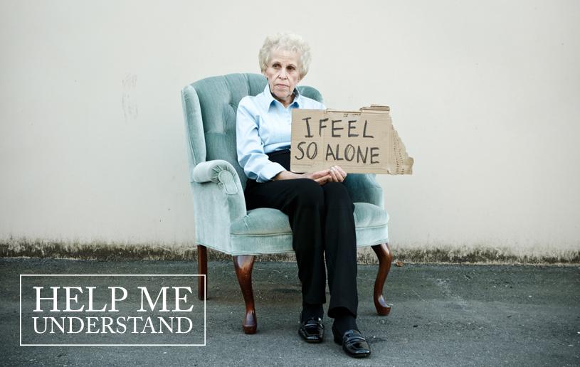 Help Me Understand: Loneliness
