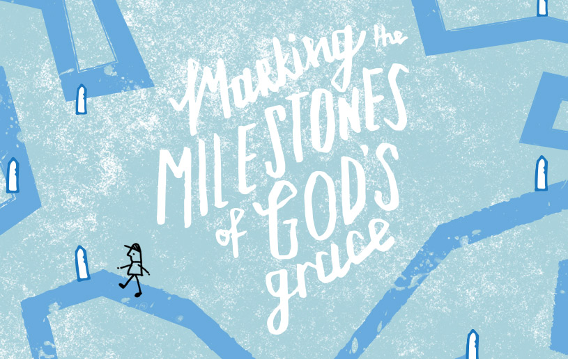 Marking the Milestones of God's Grace
