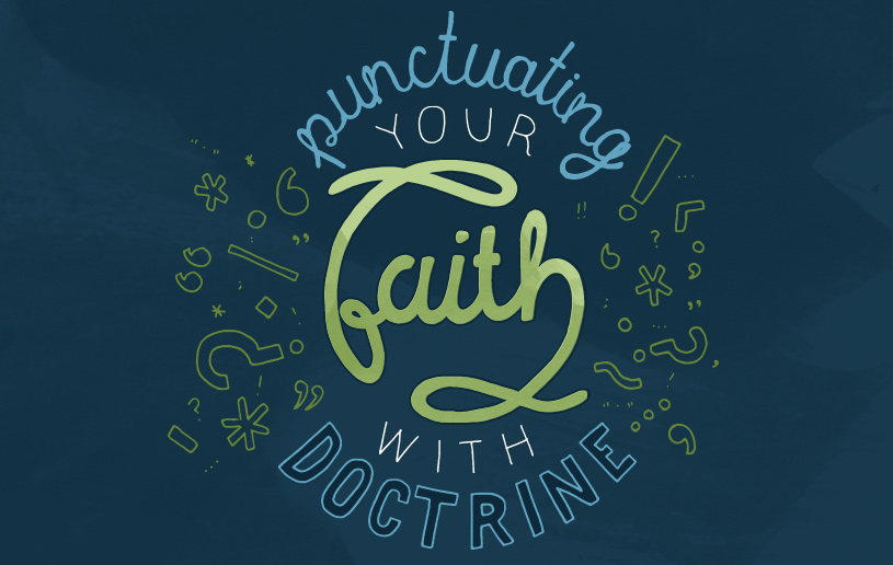 Punctuating Your Faith with Doctrine