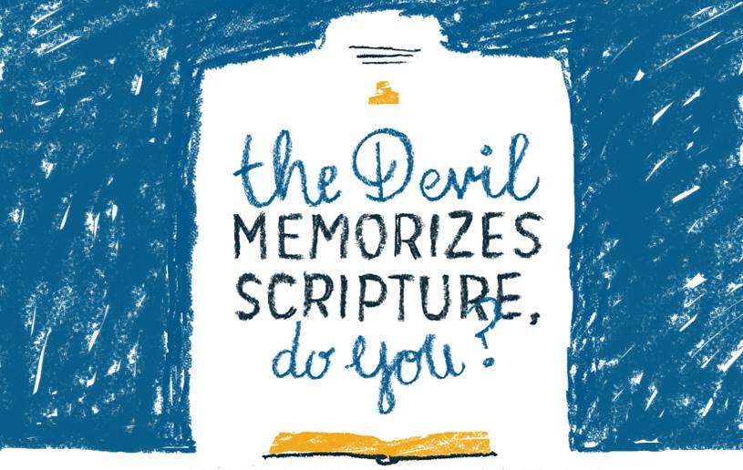 The Devil Memorizes Scripture, Do You?
