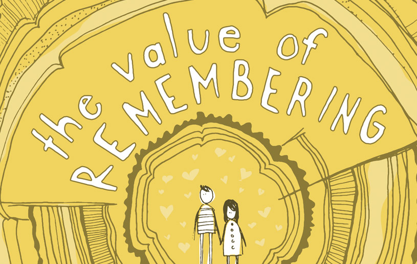 The Value of Remembering