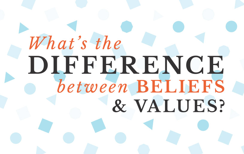 What's the Difference between Beliefs and Values?