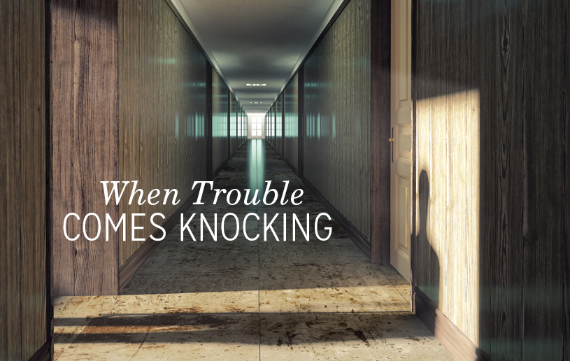 When Trouble Comes Knocking