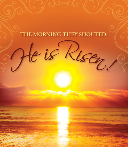 """Artwork for The Morning They Shouted: """"He Is Risen!"""""""