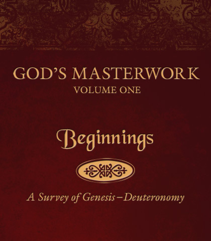 Artwork for God's Masterwork, Volume 1: Beginnings—A Survey of Genesis-Deuteronomy