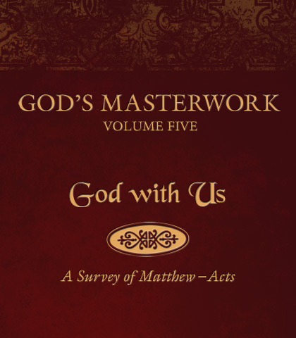 Artwork for God's Masterwork, Volume 5: God With Us—A Survey of Matthew-Acts