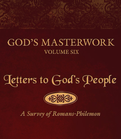 Artwork for God's Masterwork, Volume 6: Letters to God's People—A Survey of Romans-Philemon