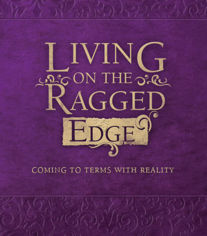 Artwork for Living on the Ragged Edge: Coming to Terms with Reality