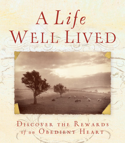 Artwork for A Life Well Lived: Discover the Rewards of an Obedient Heart
