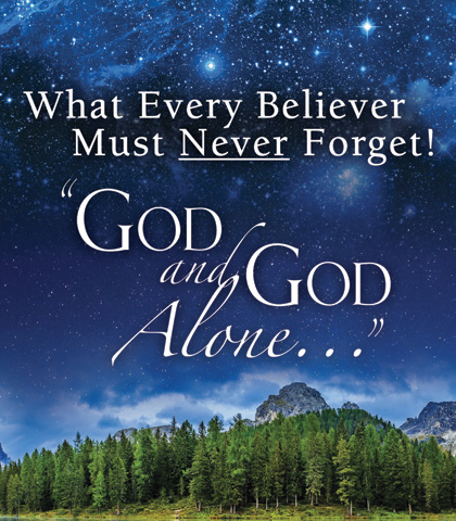 """Artwork for What Every Believer Must Never Forget! """"God and God Alone..."""""""